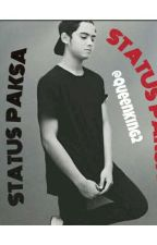 Status Paksa by QueenKing2