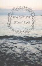 The Girl With Brown Eyes by Sanity-