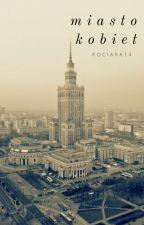 Miasto Kobiet (8.03.16) by kociara14