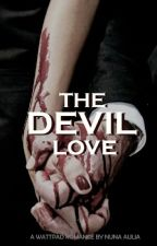 The Devil Love |#2 WILLIAM'S BOOKS| by nunaaulia