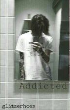 Addicted | Tardy by glitzerhoes