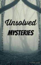 Unsolved Mysteries by HalawirTheEagle