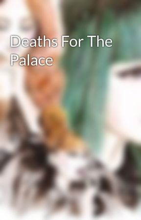 Deaths For The Palace by kpopfan786