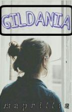 GILDANIA by maprillia