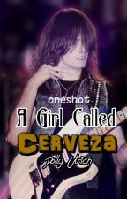 A Girl Called Cerveza (Gary Holt) ONESHOT by polly-ulrich