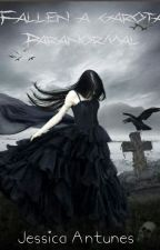 Fallen a garota paranormal by Vibe_Infinito