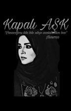 Kapalı AŞK #Wattys2017 by Nur61180