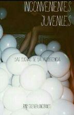 Inconvenientes juveniles. by Foreverunicorn01