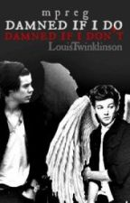 Damned if I do.  {Larry mpreg} Book 1- (Italian translation) by ChiaradeLuca2