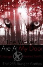 The Wolves Are at My Door||HUNGER GAMES FANFICTION by a-dauntless