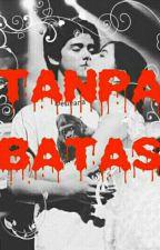 TANPA BATAS by entoyletoy
