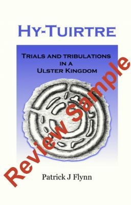 Hy-Tuirtre       Trials and Tribulations in a Ulster Kingdom
