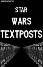 Star Wars Textposts by SiriuslyxPadfoot