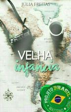 Velha infância [Projeto Brasil] H I A T U S by Juliiafreitaas