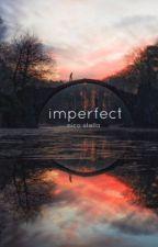 imperfect [ ksimon ] by sdmnbog
