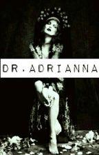 Dr. Adrianna by AleksaAdrianna123