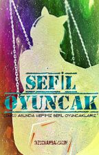 SEFİL OYUNCAK by GizoChanRyKun