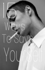 15 Ways To Save Yourself by _nickrm_