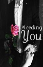 Needing You by Noth1ngnew