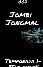 """Jombi Jongmal (Temporada 1-""""The Virus"""") by Kyoto007"""