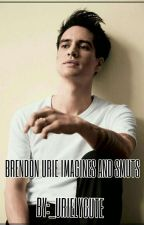 Brendon Urie Imagines and Smut by _urielycute