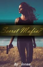Secret Mafia? *slow Updates* #Wattbooks2017 #Lichteraward2017 by _leeaa_