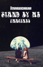 Stand by me imagines and preferences  by strangerphoenix
