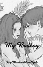 My Badboy by MonicaAwaliyah