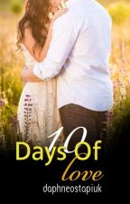 10 Days Of Love by daphneostapiuk