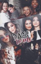 Back To Me (Camren) by Ashley098e