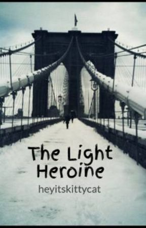 The Light Heroine by heyitskittycat