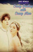 Crazy Destiny with Crazy Man (TELAH DIBUKUKAN) by masadepanchokyuhyun