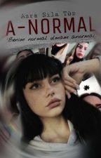 A-NORMAL  by uykucubirkiz78