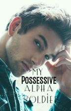 My Possessive Alpha Soldier by A_Beautiful_Dark