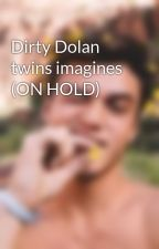 Dirty Dolan twins imagines by Cheeky_Grayson