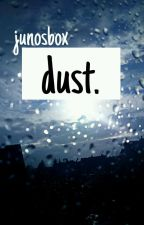 dust. by junosbox
