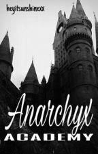 Anarchyx Academy by heyitsunshinexx