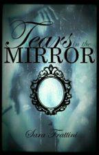 Tears In The Mirror by sarastar79