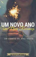 Um Ano Novo E Um novo Recomeço. by suelenpessoa