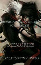 Memories (Crónicas De La Orden Universe) ((One-shot/Historias Cortas)) by SergioSC96