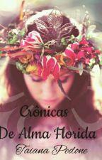 crônicas de alma florida by TaianaBandeira