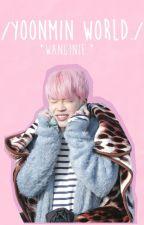 •Yoonmin World• by Wanginie