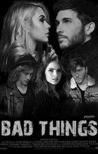 Bad Things. |Álvaro Gango| by gangoswife