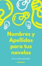 Nombre y Apellido para tu novela. by Clauescurra