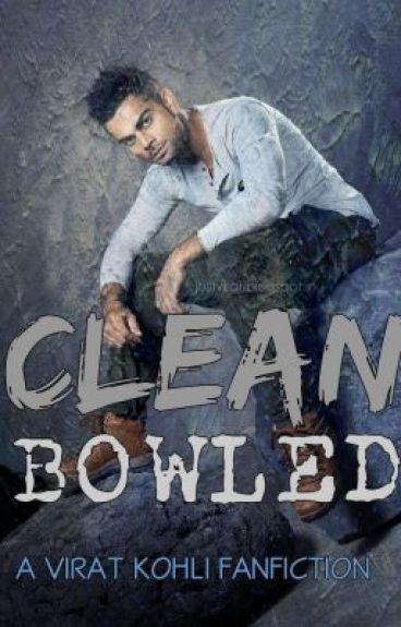 Clean Bowled: A Virat Kohli Fanfiction
