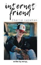 internet friend • ch.l. by mvrcys_