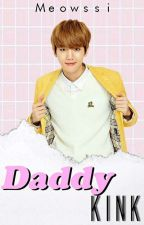 Daddy Kink ✏Chanbaek by Meowssi