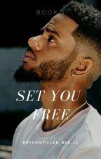 Set You Free (Bryson Tiller Book) by BrysonTiller_bae_12