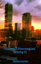 Forever? (Norwegian) Sesong 2! by biebsstories