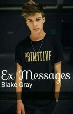 Ex messages|Blake Gray by Emilia549